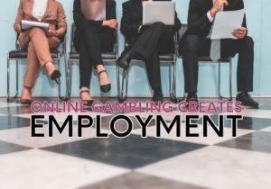 Authorization Of Online Casino Gambling Creates Employment