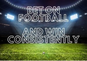 Bet on Football and Win Consistently