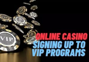 Signing Up to VIP Programs in an Online Casino